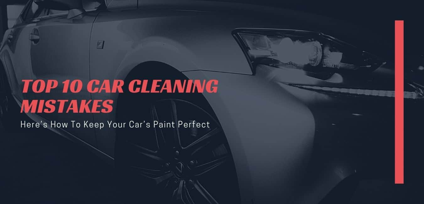 car cleaning mistakes to avoid